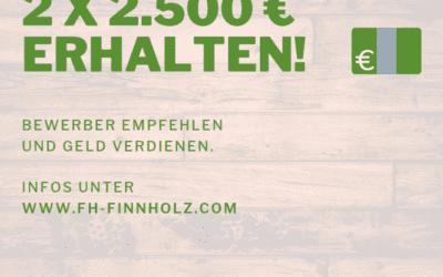 Jetzt 2 x 2.500 € erhalten!